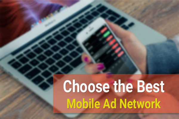 Choose the Best Mobile Ad Network