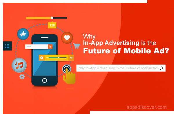 Why In-App Advertising is the Future of Mobile Advertising