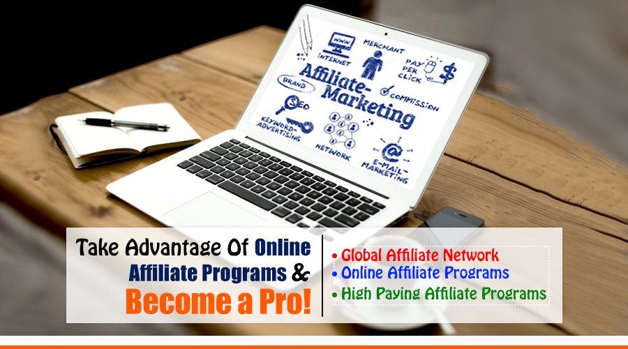 Take Advantage Of Online Affiliate Programs & Become a Pro!