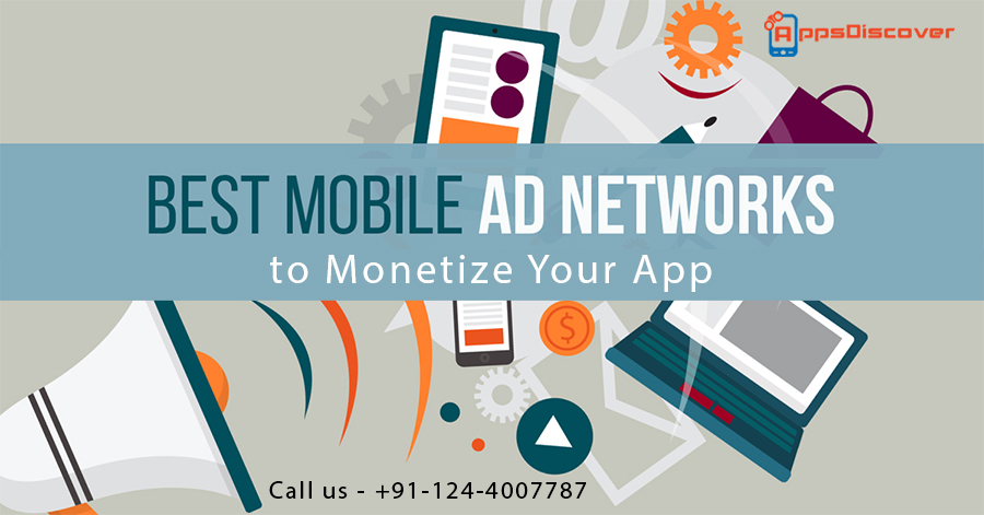 Planning to Launch Your App? Best Mobile Ad Network Is All You Need!