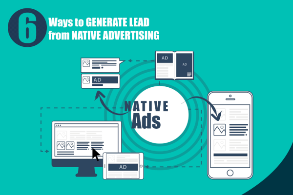 6 Ways to Generate Lead from Native Advertising