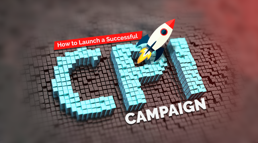 How to Launch a Successful CPI Campaign