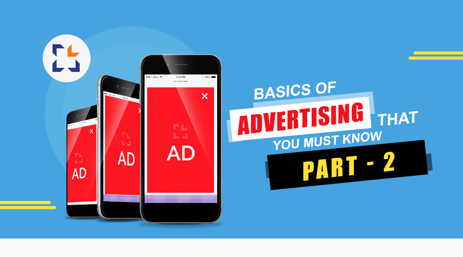 Basics of Advertising That You Must Know-Part 2